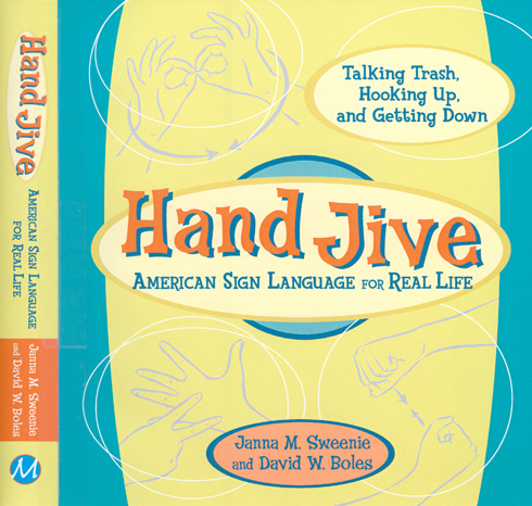 Hand Jive: American Sign Language for Real Life